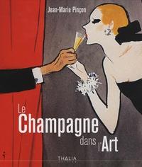 Jean-Marie Pinçon - Le Champagne dans l'Art.