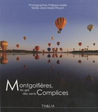 Jean-Marie Pinçon - Montgolfières, au gré des vents Complices.