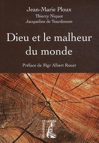 Jean-Marie Ploux - Dieu et le malheur du monde.