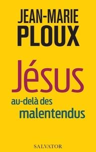 Jean-Marie Ploux - Jésus au-delà des malentendus.