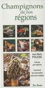 Sennaestube.ch Champignons de nos régions - Près de 300 espèces, Comment les reconnaître selon leur habitat Image