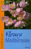Jean-Marie Polese - Fleurs de Méditerranée.