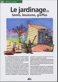 Jean-Marie Polese et  Jala - Le jardinage - Tome 2, Semis, boutures, greffes.