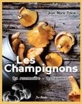 Jean-Marie Polese - Les champignons - Les reconnaitre, les cuisiner.