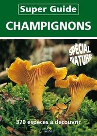 Jean-Marie Polese - Super guide champignons - 360 espèces à découvrir.