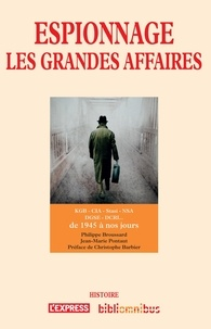 Jean-Marie Pontaut et Philippe Broussard - Espionnage - Les grandes affaires de 1945 à nos jours.