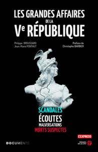 Jean-Marie Pontaut et Philippe Broussard - Les grandes affaires de la Ve République.
