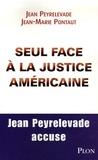 Jean-Marie Pontaut et Jean Peyrelevade - Seul face à la justice américaine - Toute la vérité sur Executive Life.