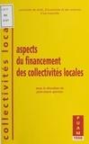 Jean-Marie Pontier et  Collectif - Aspects du financement des collectivités locales.