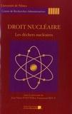 Jean-Marie Pontier et Emmanuel Roux - Droit nucléaire - Les déchets nucléaires.