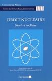 Jean-Marie Pontier et Emmanuel Roux - Droit nucléaire - Santé et nucléaire.