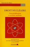 Jean-Marie Pontier et Emmanuel Roux - Droit nucléaire - Non-prolifération et sécurité nucléaire.