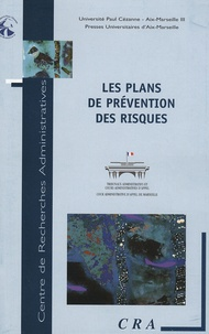 Jean-Marie Pontier et Laurence Desfonds - Les plans de prévention des risques.