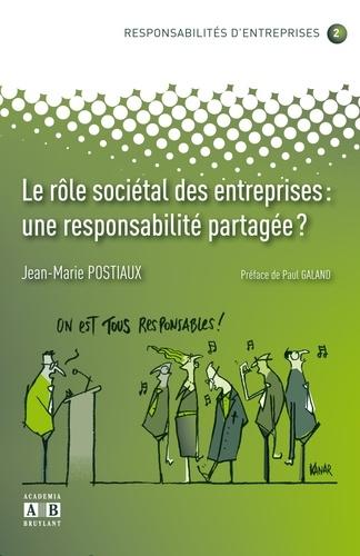 Jean-Marie Postiaux - Le rôle sociétal des entreprises : une responsabilité partagée ?.