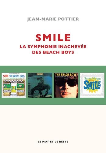 Smile. La symphonie inachevée des Beach Boys