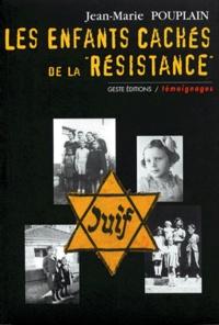 Jean-Marie Pouplain - Les enfants cachés de la Résistance.