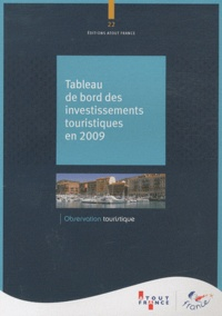 Jean-Marie Poutrel et Michel Houée - Tableau de bord des investissements touristiques en 2009.