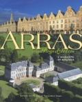 Jean-Marie Prestaux et Laurence Mortier - Arras et le Pays d'Artois - L'humanité en héritage.
