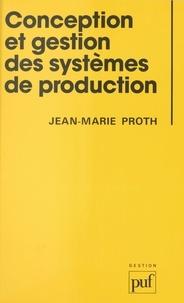 Jean-Marie Proth et Vincent Giard - Conception et gestion des systèmes de production.