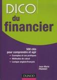 Jean-Marie Pruvost - Dico du financier - 500 clés pour comprendre et agir.