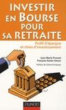Jean-Marie Pruvost et François-Xavier Simon - Investir en Bourse pour sa retraite - Profil d'épargne et choix d'investissement.