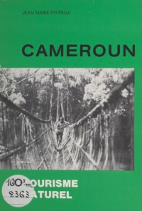 Jean Marie Pyi Pigui et Jacques Couretela - Cameroun - Tourisme naturel.