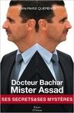 Jean-Marie Quéméner - Docteur Bachar, Mister Assad.