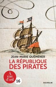 Jean-Marie Quéméner - La République des Pirates.