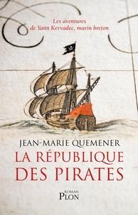Jean-Marie Quéméner - La république des pirates - A frères et à sang.