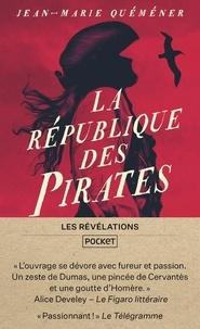 Jean-Marie Quéméner - Les Aventures de Yann Kervadec, marin breton  : La République des pirates - A frères et à sang.