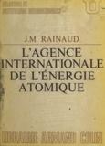 Jean-Marie Rainaud et René-Jean Dupuy - L'Agence internationale de l'énergie atomique.