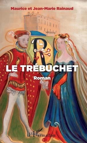 Jean-Marie Rainaud et Maurice Rainaud - Le trébuchet.