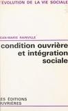 Jean-Marie Rainville et Paul-Henry Chombart de Lauwe - Condition ouvrière et intégration sociale.