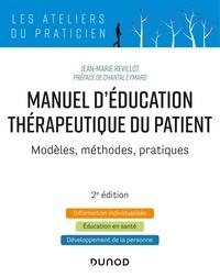 Jean-Marie Revillot - Manuel d'Education Thérapeutique du Patient - 2e éd. - Modèles, Méthodes, Pratiques.