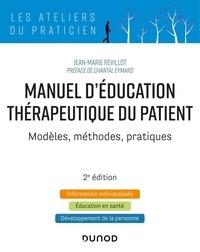 Jean-Marie Revillot - Manuel d'éducation thérapeutique du patient - Modèles, méthodes, pratiques.