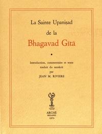 Jean-Marie Rivière - La Sainte Upanisad de la Bhagavad Gita.