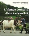Jean-Marie Robbe et Alain Robbe - L'Alpage comtois d'hier à aujourd'hui.