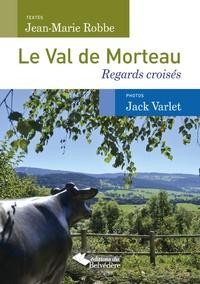 Jean-Marie Robbe et Jack Varlet - Le Val de Morteau - Regards croisés.