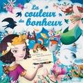 Jean-Marie Robillard et Carole Gourrat - La couleur du bonheur.