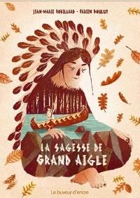 Jean-Marie Robillard - La sagesse de Grand Aigle.