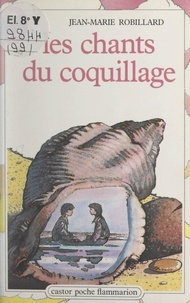 Jean-Marie Robillard et May Angeli - Les chants du coquillage.