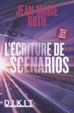 Jean-Marie Roth - L'écriture de scénarios.