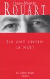 Jean-Marie Rouart - Ils ont choisi la nuit.