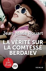 Téléchargez des manuels d'allemand gratuits La vérité sur la comtesse Berdaiev par Jean-Marie Rouart 9791026902553