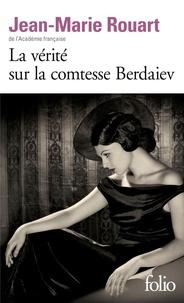 Google books à télécharger en ligne La vérité sur la comtesse Berdaiev par Jean-Marie Rouart 9782072832727 ePub DJVU