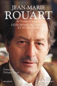Jean-Marie Rouart - Les romans de l'amour et du pouvoir.