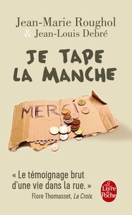 Jean-Marie Roughol et Jean-Louis Debré - Je tape la manche - Une vie dans la rue.