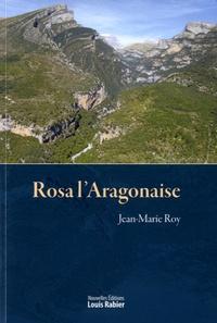 Jean-Marie Roy - Rosa l'Aragonaise.