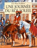 Jean-Marie Ruffieux - Une journée du Roi-Soleil.