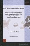 Jean-Marie Ruiz - Une tradition transatlantique - L'impact du réalisme politique sur la fondation des Etats-Unis et la pensée politique américaine du XIXe siècle.